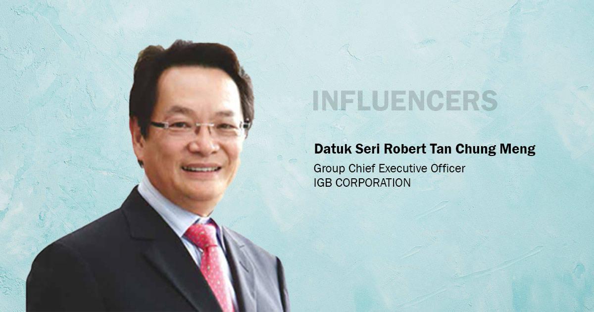 INFLUENCERS: Datuk Seri Robert Tan Chung Meng, Group CEO, IGB Berhad | IBR  Asia Group